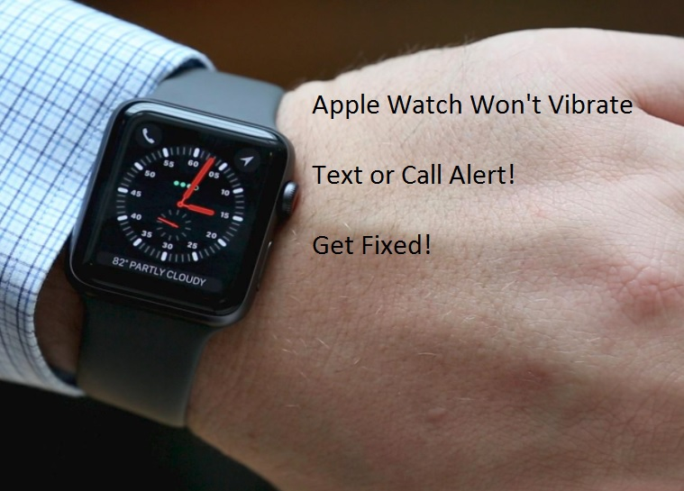 3 Apple Watch Vibrate problem and issues fixed
