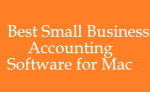 Best Small Business Accounting Software for Mac 2018