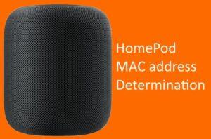 HomePod MAC address Determination: Here's Fix