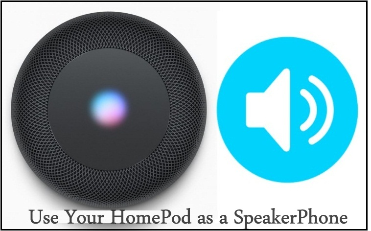 How to transfer Phone Call to HomePod to Use HomePod as a SpeakerPhone