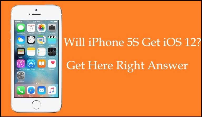 Will iPhone 5S Get iOS 12 Get Here Right Answer