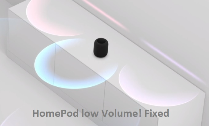 1 Homepod low Volume issues fixed