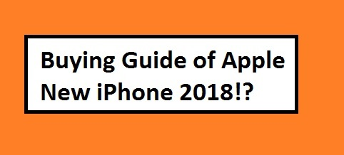 1 New 2018 iPhone buying guide and tips