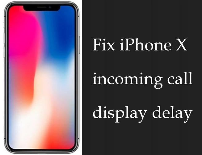 Fix iPhone X incoming call display delay