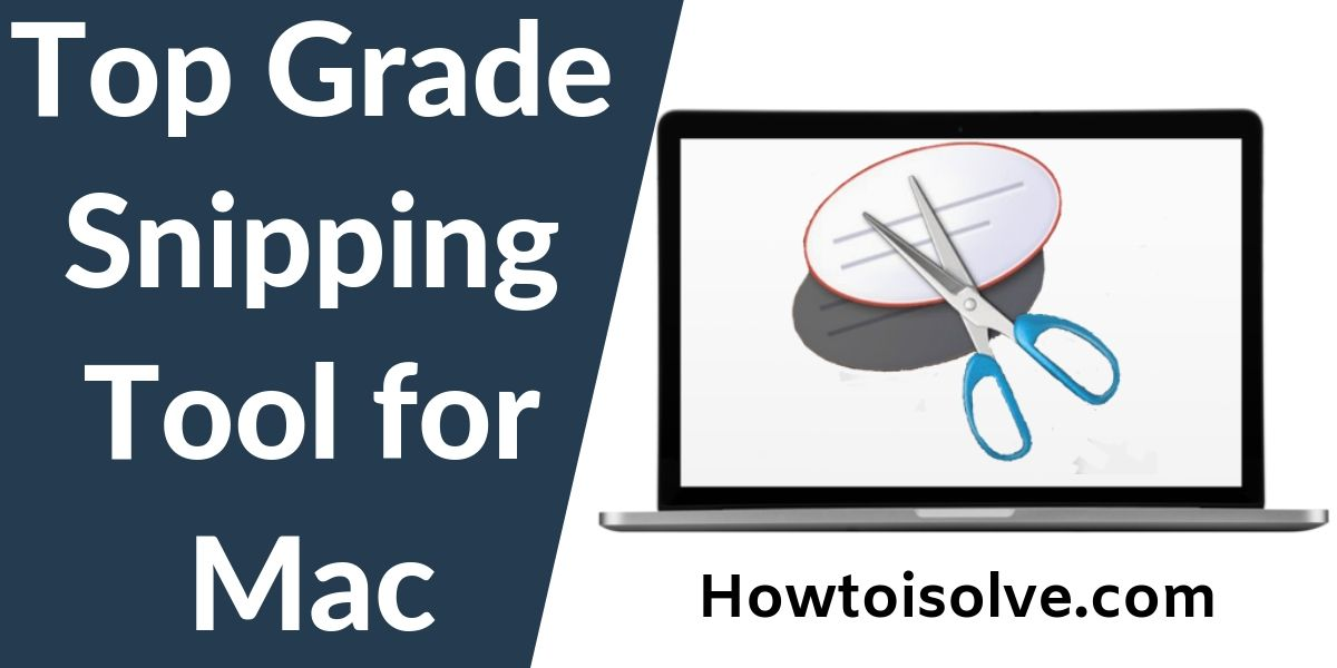 3 Best Snipping Tool for Mac to Download: [Alternatives