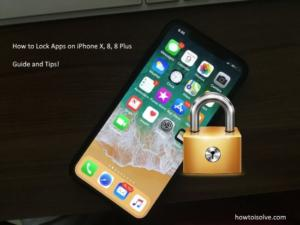 Is there any ways to lock app on iPhone X, iPhone 8, iPhone 8 Plus?