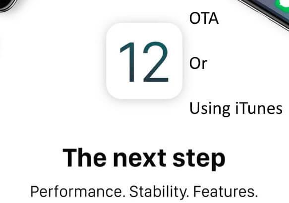 iOS 12 using iTunes or OTA on iPhone
