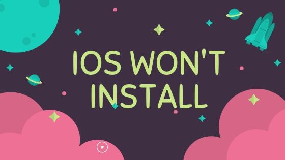 iOS Won't install