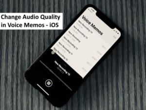 How to Change Audio Quality in Voice Memos App in iOS 12 on iPhone X/8/8 Plus/iPad