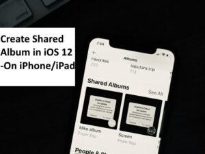 How to Create iCloud Photo Album in iOS 12 on iPhone X/8/8 Plus, iPad
