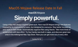 MacOS Mojave Release Date: Fall – 10.14 – 2018