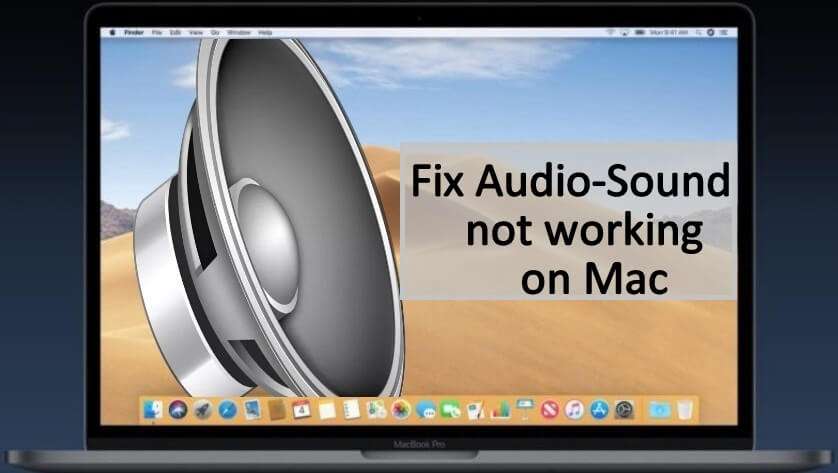 Fix Sound not working on Mac: MacBook Pro/Air Running macOS Mojave