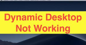Dynamic Desktop not working MacOS Mojave, Here's the issues fixed
