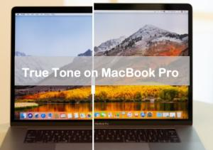 How to Enable/ Disable True Tone on MacBook Pro 2018