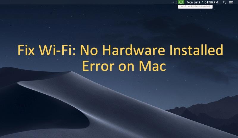 Fix Wi-Fi: No Hardware Installed Error on Mac Catalina 10 15