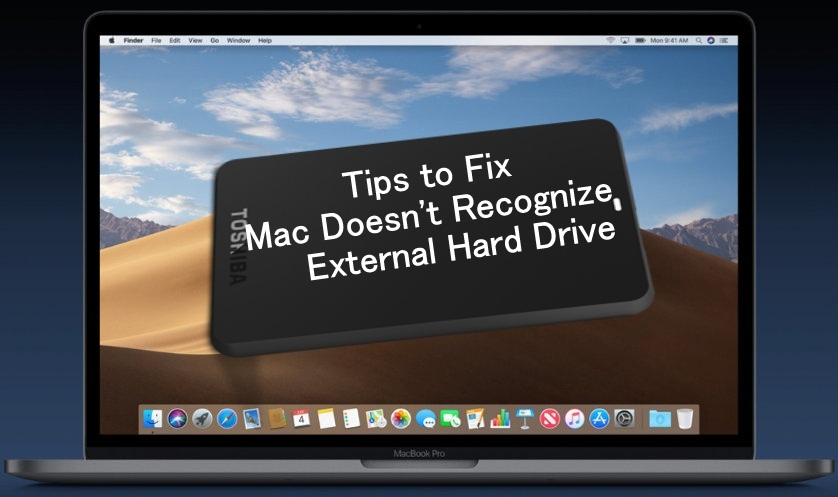 Fix Mac Doesn't Recognize External Hard Drive on Mojave MBP/MBA