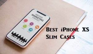 Top Slim Cases For Your iPhone XS to Flaunt That Sleek Look