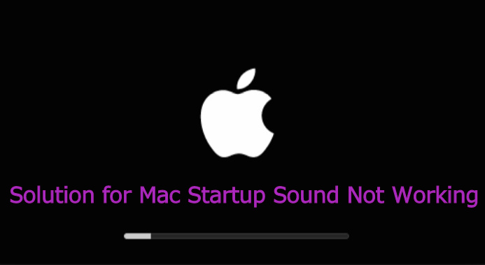 Solution for Mac Startup Sound Not Working