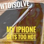 iPhone XS Max Getting Hot In Many Case or Won't Turn on [iPhone XR/ XS]