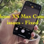 How to Fix iPhone XS Max Camera Blurry issue & Out Of Focus: Front & Back Camera