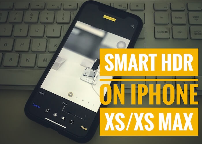 Enable and Disable Smart HDR on iPhone XS and iPhone XS max and iPhone XR