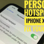 How to Enable/Set Up Personal Hotspot in iPhone XS Max? What to do when Personal Hotspot missing or greyed out?