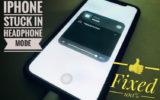 iPhone XR Stuck in Headphone mode