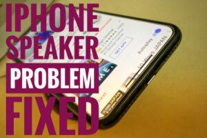 iPhone XS Max Speaker Not Working: Speaker Phone Left, Ear Speaker