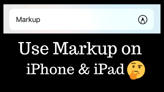 Use Markup on iPhone & iPad