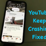Fixed YouTube App keeps Crashing on iPhone XS Max/XS/XR/X or iPhone 8/7 Plus
