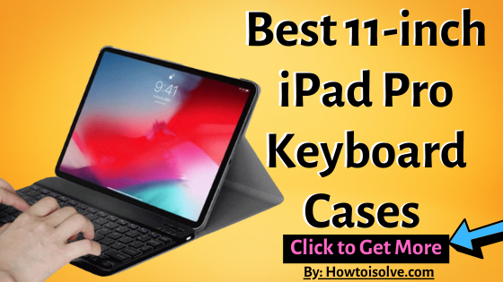 Best 11-inch iPad Pro Keyboard Cases