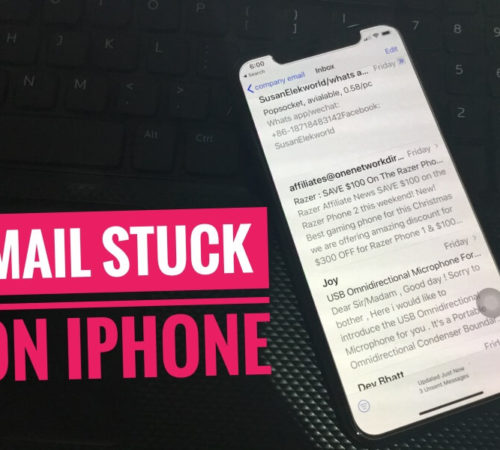 iPhone Stuck Sending Email on iPhone XS Max XS and iPhone XR