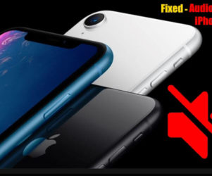 Audio problems on iPhone XS max iPhone XS and iPhone XR