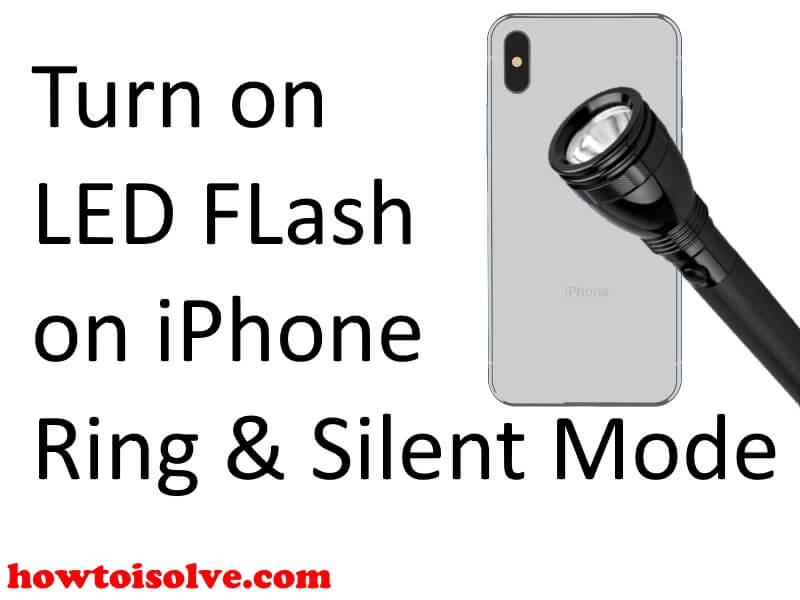 Enable Led Flash on iPhone XS max iPhone XR and iPhone XS