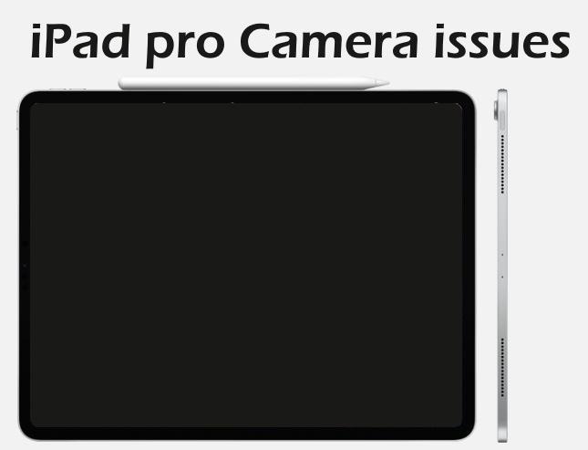 iPad pro Camera close and Black screen