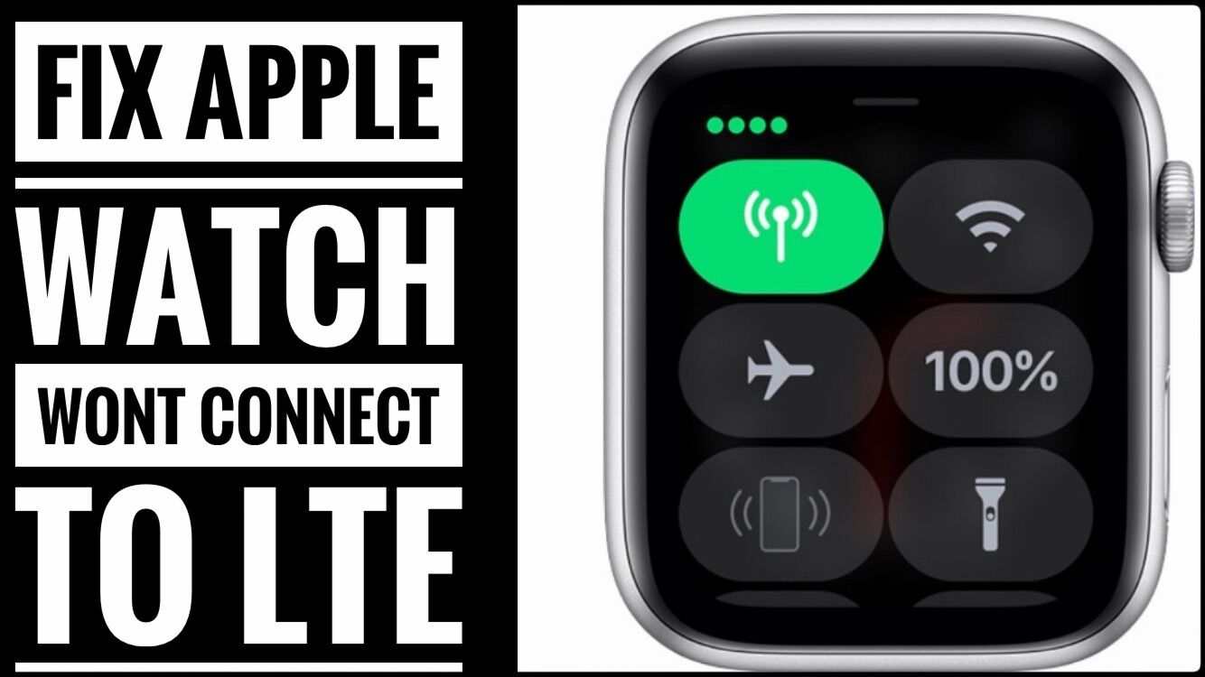 Apple Watch 4 wont connect to LTE or cellular not working