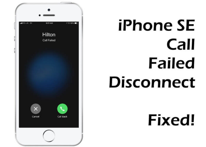 iPhone SE call Failed and Disconnecting automatically