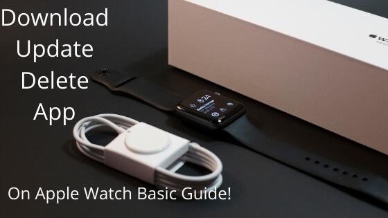 Download Update Delete App on Apple Watch-2