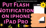 How to put flash notification on iphone and ipad Pro