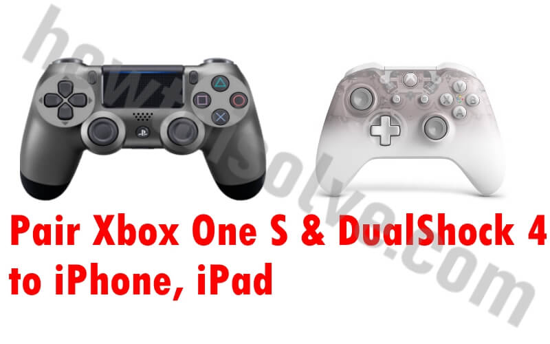 Pair Xbox One S and DualShock 4 to iPhone iPad