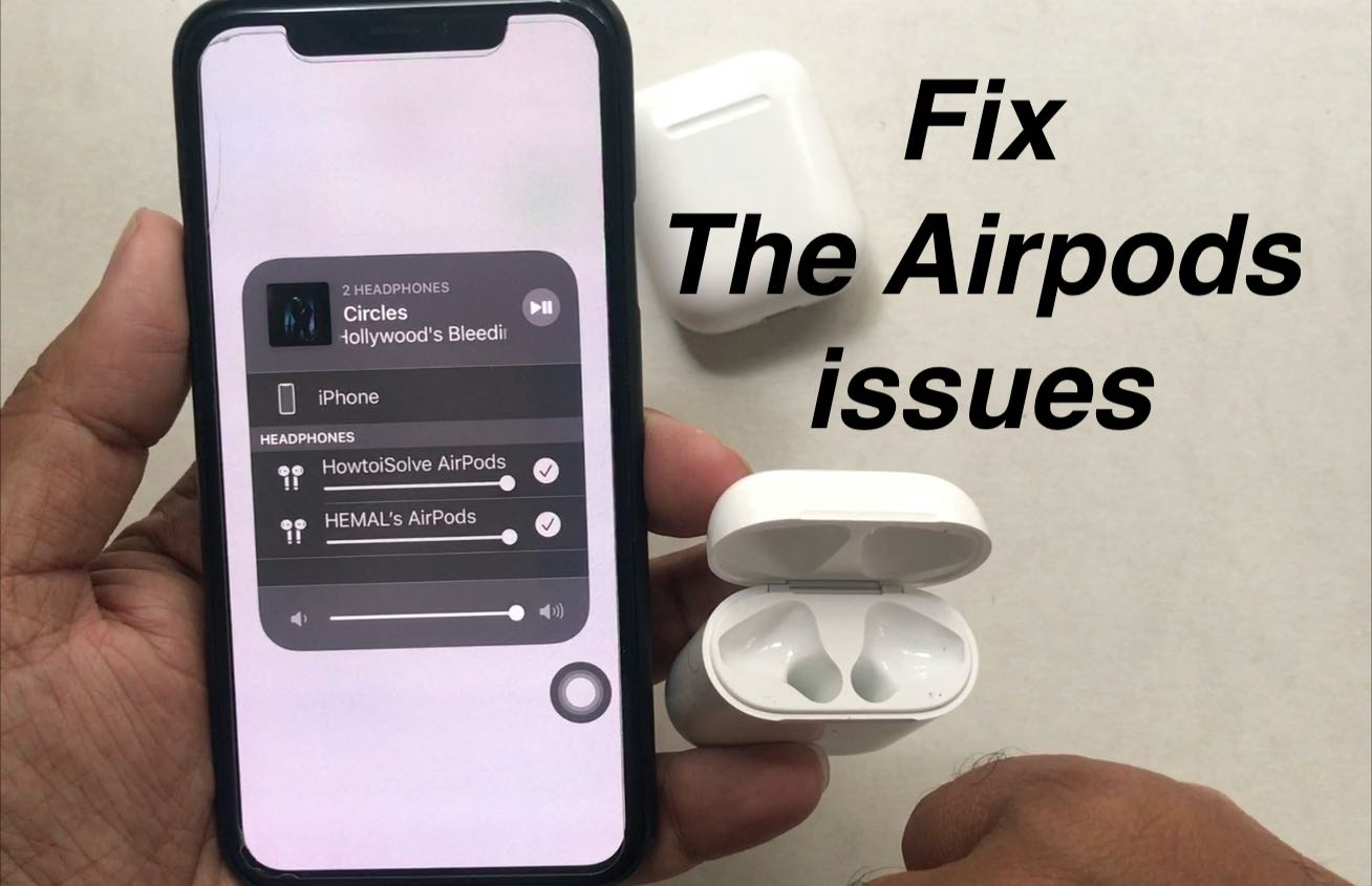 Two Airpods Can't Pair with iPhone in iOS 13