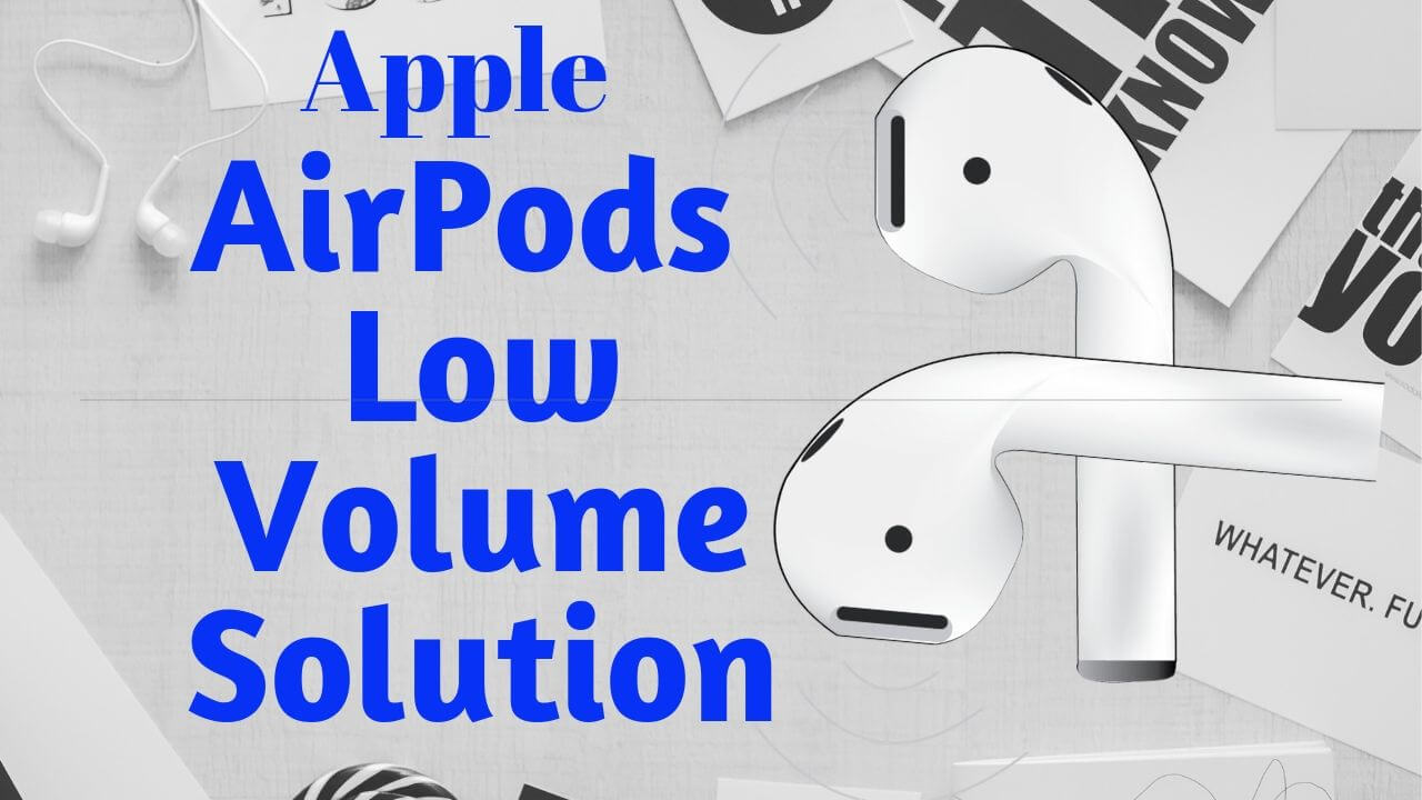 Fixed AirPods Low Volume Solution