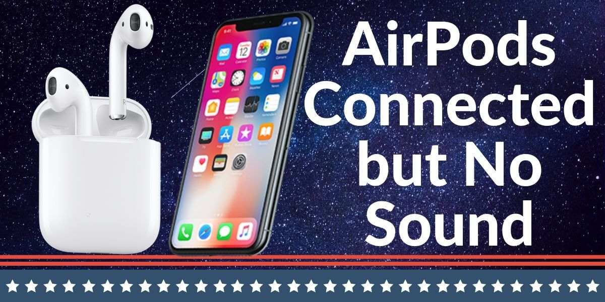 AirPods connected but no sound: Here's Solved Your AirPods