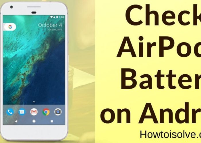 How to check airpods battery on android google phone