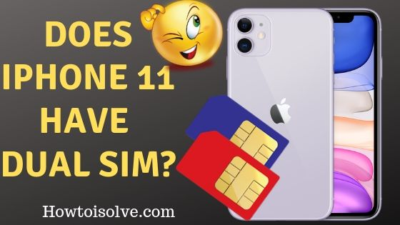 Does iPhone 11 Have Dual Sim