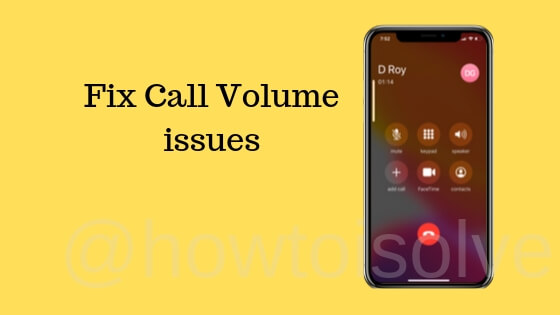 Fix Call Volume issues on iPhone
