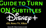How to Turn ON Subtitles on Disney+ on iOS iPhone iPad, Roku Tv and Xbox One