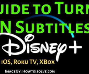 How to Turn ON Subtitles on Disney+ on iOS iPhone iPad, Roku Tv and Xbox One