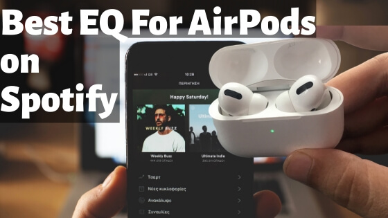 Best EQ For AirPods on Spotify iPhone