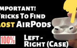 Find lost Airpods Easily in alternate ways